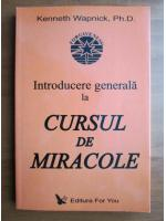 Anticariat: Kenneth Wapnick - Introducere generala la cursul de miracole