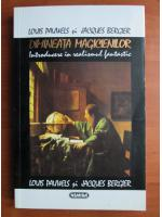 Anticariat: Louis Pauwels - Dimineata magicienilor. Introducere in realismul fantastic