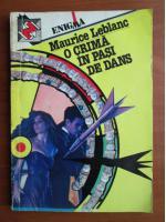 Anticariat: Maurice LeBlanc - O crima in pasi de dans