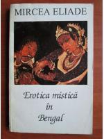 Anticariat: Mircea Eliade - Erotica mistica in Bengal