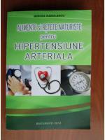 Anticariat: Mircea Radulescu - Alimente si retete naturiste pentru hipertensiune arteriala