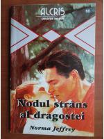 Anticariat: Norma Jeffrey - Nodul strans al dragostei