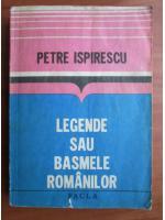 Petre Ispirescu - Legende sau basmele romanilor