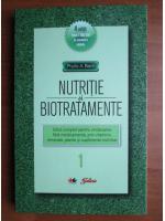 Anticariat: Phyllis A. Balch - Nutritie si biotratamente (volumul 1)