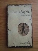 Pistis Sophia. Cartile I-II