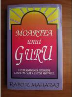 Anticariat: Rabj R. Maharaj - Moartea unui guru