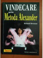 Anticariat: Richard Brennan - Vindecarea prin metoda Alexander