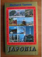 Richard Tames - Japonia. Istorie, civilizatii, traditii