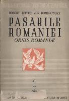 Robert Ritter von Dombrowsky - Pasarile Romaniei (volumul 1, 1946)