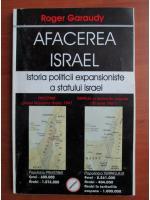 Anticariat: Roger Garaudy - Afacerea Israel. Istoria politicii expansioniste a statului Israel