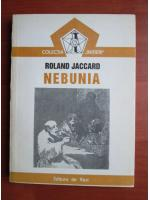 Anticariat: Roland Jaccard - Nebunia