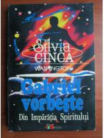 Silvia Cinca - Gabriel vorbeste din imparatia spiritului