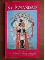 Anticariat: Sri Isopanisad - Mila sa divina A. C. Bhaktivedanta Swami Prabhupada