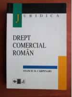 Anticariat: Stanciu D. Carpenaru - Drept comercial roman (Editia 3)
