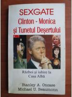 Stanley Oncase - Sexgate. Clinton Monica si tunetul desertului