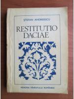 Stefan Andreescu - Restitutio daciae