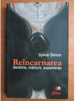 Anticariat: Sylvie Simon - Reincarnarea. Doctrine, maturii, experiente