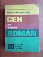 Anticariat: Teodora Dobritoiu-Alexandru - Mic dictionar ceh-roman