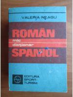 Anticariat: Valeria Neagu - Mic dictionar roman-spaniol
