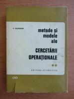 Anticariat: A. Kaufmann - Metode si modele ale cercetarii operationale (volumul 2)