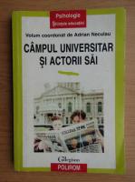 Anticariat: Adrian Neculau - Campul universitar si actorii sai