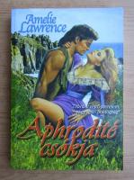 Anticariat: Amelie Lawrence - Aphrodite csokja