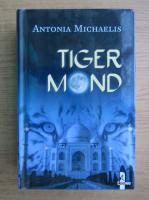 Anticariat: Antonia Michaelis - Tiger mond