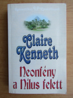 Anticariat: Claire Kenneth - Neonfeny a Nilus felett