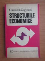 Anticariat: Constantin Gogoneata - Structurile economice