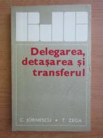 Anticariat: Constantin Jornescu - Delegarea, detasarea si transferul