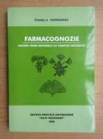 Daniela Hanganu - Farmacognozie. Materii prime naturale cu compusi aromatici