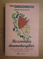 Anticariat: Dinu Grigorescu - Rezervatia dramaturgilor