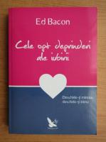 Ed Bacon - Cele opt deprinderi ale iubirii