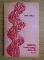 Anticariat: Elisabeta Traistaru - Mobilitatea socioprofesionala a populatiei active