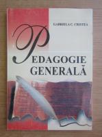 Anticariat: Gabriela C. Cristea - Pedagogie generala