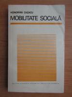 Anticariat: Honorina Cazacu - Mobilitatea sociala