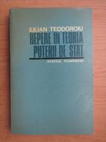 Iulian Teodoroiu - Repere in teoria puterii de stat