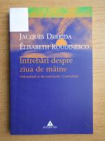 Jacques Derrida - Intrebari despre ziua de maine