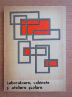 Anticariat: Laboratoare, cabinete si ateliere scolare