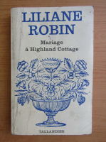 Anticariat: Liliane Robin - Mariage a Highland Cottage