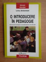 Anticariat: Liviu Antonesei - O introducere in pedagogie