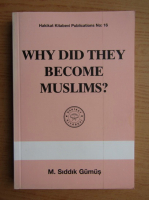 M. Siddik Gumus - Why did they become muslims?
