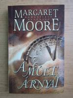 Anticariat: Margaret Moore - A mult arnyal