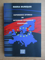 Maria Muresan - Experiente istorice de integrare economica europeana