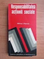Anticariat: Mihai Florea - Responsibilitatea actiunii sociale