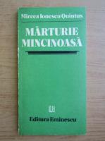 Mircea Ionescu-Quintus - Marturie mincinoasa