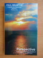 Paul Brunton - Perspective (volumul 1, partea 2)