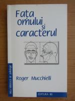 Roger Mucchielli - Fata omului si caracterul