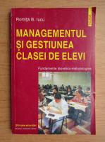 Romita B. Iucu - Managementul si gestiunea clasei de elevi
