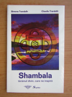 Anticariat: Simona Trandafir - Shambala. Taramul divin, care ne inspira